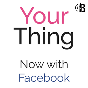 Your Thing - 22 Feb 2013