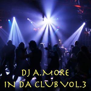 DJ A.More In Da Club Volume 3 (2012)