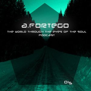 A.Fortego - The World Through The Eyes Of The Soul [View 015]