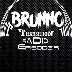 Brunno Transition Radio Episode 9