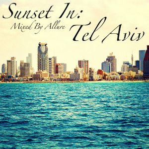 Sunset In: Tel Aviv [CD2] Mixed By Allure
