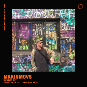 Makinmovs w/ Walst Wst - 5th October 2018