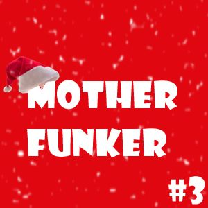 Mother Funker #3