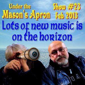 Under the Mason's Apron Folk Show #23 Feb 2013