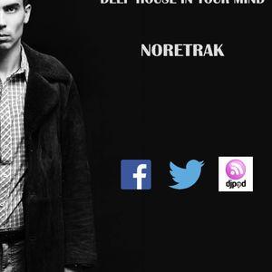 Noretrak - Deep House in your mind #12