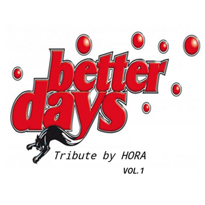 TRIBUTE TO BETTER DAYS PART.1 by HORA