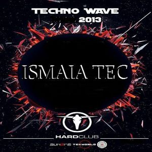 ISMAIA - Techno wave 2013 HardClub (dj set)