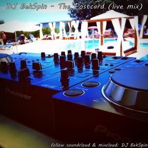 DJ BekSpin- The Postcard (live Summer Chill Mix )
