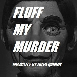 Fluff My Murder # Three