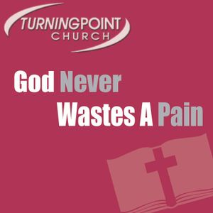 God Never Wastes A Pain - Audio