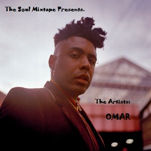 The Soul Mixtape Presents - The Artists - Omar