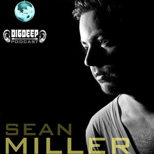 DD036 | The DigDeep Podcast mixed by Sean Miller