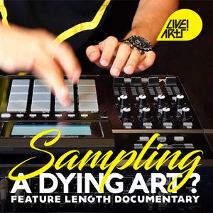 Sampling: A Dying Art? | Feature Length Documentary