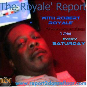 The Royale' Report // Robert Royale' ( Chicago, IL ) // Report2Dancefloor Radio //
