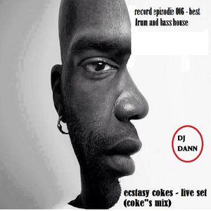 """ecstasy cokes- record episodie 006 (dann coke""""s mix)"""