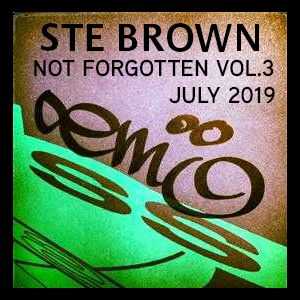 Ste Brown ~ Not Forgotten Old Skool Mix 3 ~ July 2019