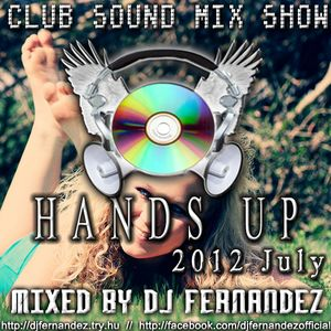 Club Sound Mix Show - 2012 July - Hands Up Set Mixed by Dj FerNaNdeZ (PROMO)