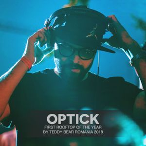 Optick LIVE @ First Rooftop Of The Year by Teddy Bear Romania