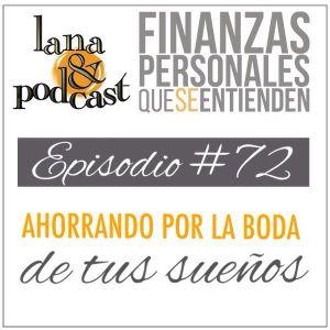 Ahorrando por la boda de tus sueños 2. Podcast #72