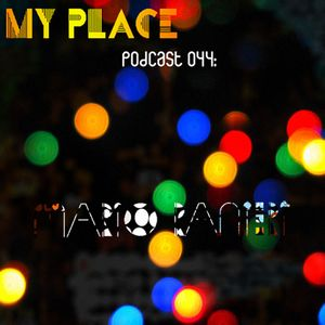 My Place Podcast 044:Mario Ranieri
