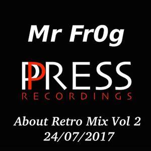Mr Fr0g - About Retro Mix Vol 2 (24/07/2017)