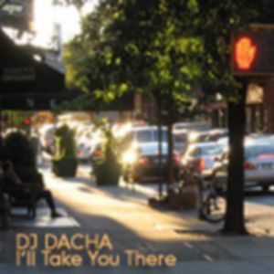 DJ Dacha - I'll Take You There - DL038