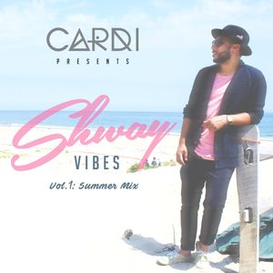 Shway Vibes (Vol. 1 Summer Mix)