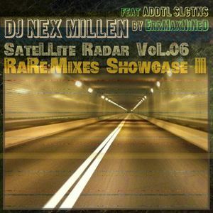 "#SateLLiteRadar VoL.06 - DJ Nex MiLLen - ""RaRE:mixes pt. II"""