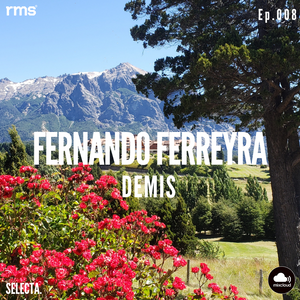 SELECTA. by DEMIS Ep.008 w/FERNANDO FERREYRA