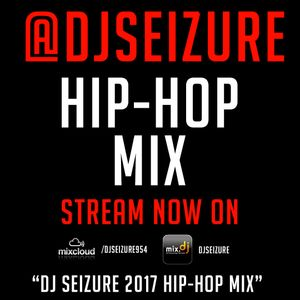 DJ Seizure 2017 Hip-Hop Mix