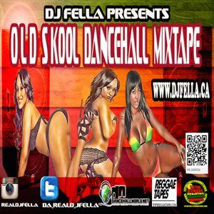 DJ FELLA - OLD SKOOL DANCEHALL MIXTAPE