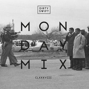 #MondayMix 188 by @dirtyswift - 09.Jan.2017 (Live Mix)