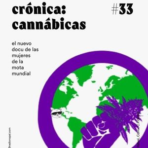 Crónica #033 / Cannábicas del mundo / 18 febrero 2021