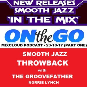 """SJITM """"ON THE GO"""" - SMOOTH JAZZ THROWBACK WITH THE GROOVEFATHER - NORRIE LYNCH - 23-10-17 (PART ONE)"""