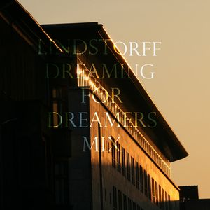 Lindstorff Dreaming for Dreamers mix