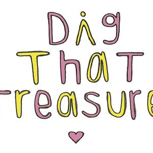 Dig That Treasure - 25th June 2015
