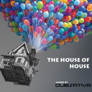 DUBSATIVA - THE HOUSE OF HOUSE