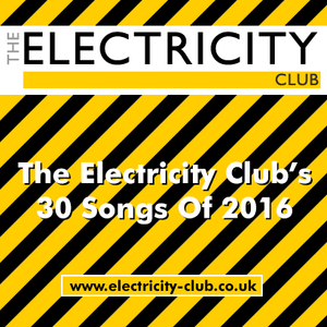 The Electricity Club's 30 Songs Of 2016