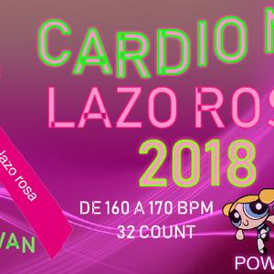 CARDIO MIX LAZO ROSA 2018 DEMO-DJSAULIVAN