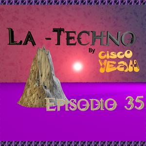 La Techno By Cisco Yeah Episodio 35