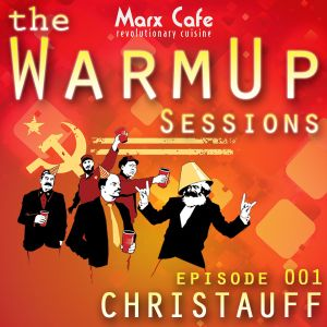 The WarmUp Sessions 001 @ Marx Cafe feat. Christauff (October 2011)