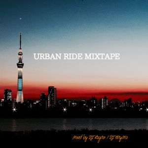 URBAN RIDE MIXTAPE / DJ 老眼 , DJ Hayato