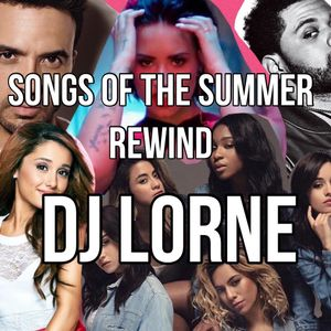 SONGS OF THE SUMMER REWIND - DJ LORNE