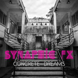 Synaptic FX - Concrete Dreams