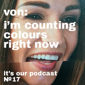 von – i'm counting colours right now