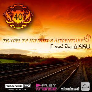 TRAVEL TO INFINITY'S ADVENTURE Episode #40