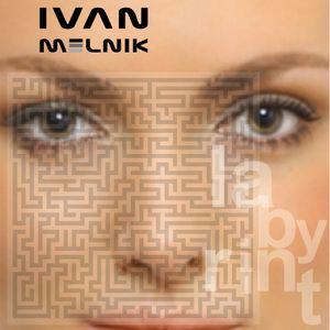IVAN MELNIK - LABYRINT
