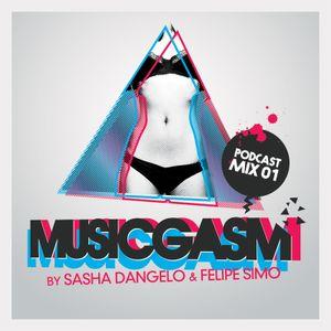 MUSICGASM - SASHA DANGELO & FELIPE SIMO (PODCAST MIX #1)
