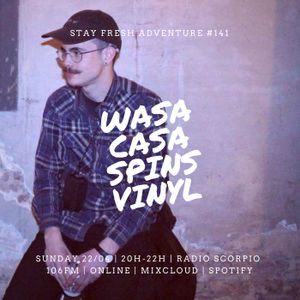 Adventure #141 SECOND All Vinyl Session: Wasa Casa