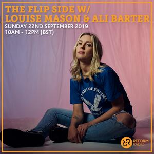 The Flip Side w/ Louise Mason & Ali Barter 22nd September 2019